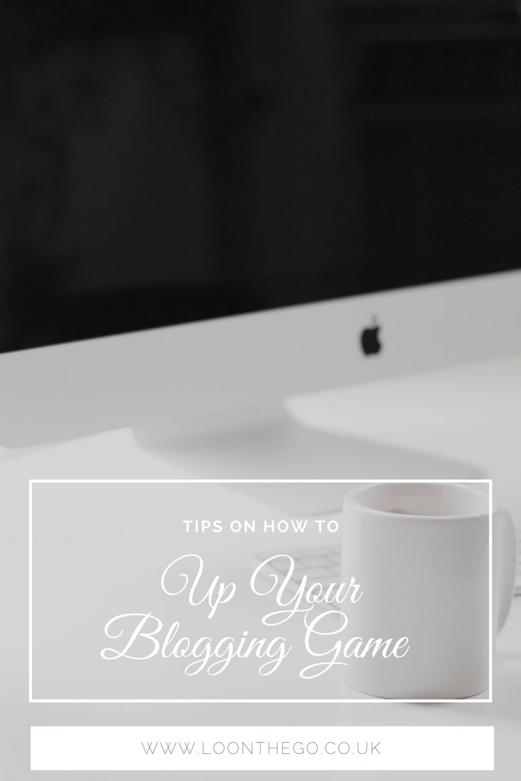 How To Up Your Blogging Game